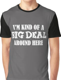 Kind of a Big Deal Funny Saying Graphic T-Shirt
