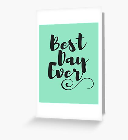 Celebrate Best Day Ever  Greeting Card
