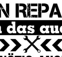 Spruch: Wenn ich sage, ich reparier das! Sticker