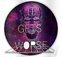 It Gets Worse - Mindless Self Indulgence Poster