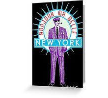 Bonjour ma belle New York by Francisco Evans ™ Greeting Card