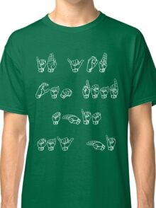ASL (American Sign Language) Tshirt -If you can read this ... Classic T-Shirt