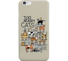 Too Many Cats iPhone Case/Skin