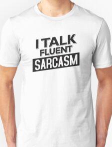 I Talk Fluent Sarcasm Unisex T-Shirt