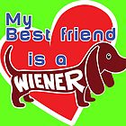 My Best Friend is a Wiener (dog) by Rich Anderson