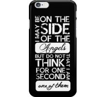 Certainly not an Angel iPhone Case/Skin