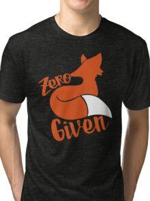 Zero FOX given Tri-blend T-Shirt