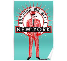 Bonjour ma belle New York by Francisco Evans ™ Poster