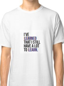 Everyday Learning Classic T-Shirt