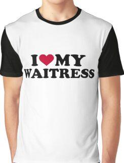 I love my waitress Graphic T-Shirt