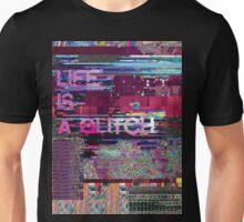 LIFE IS A GLITCH Unisex T-Shirt