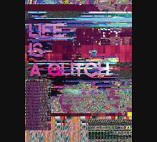 LIFE IS A GLITCH Unisex T-Shirt