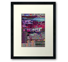 LIFE IS A GLITCH Framed Print