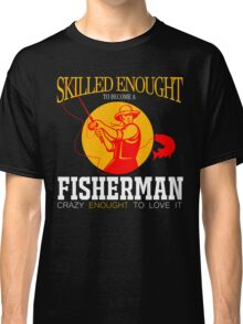 crazy fisherman Classic T-Shirt