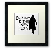 Brainy is the new sexy Framed Print
