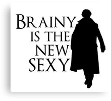 Brainy is the new sexy Canvas Print