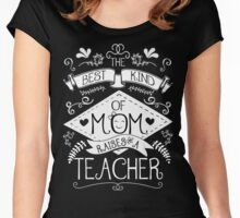 The Best Kind Of Mom Raises A Teacher Women's Fitted Scoop T-Shirt