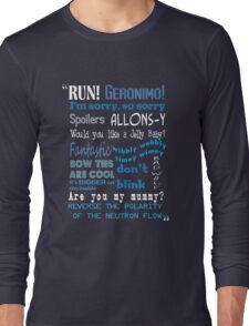 Doctor Who Quoted Long Sleeve T-Shirt