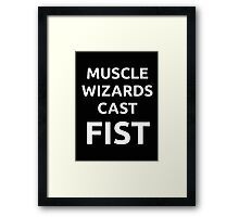Muscle Wizards Cast FIST - White Text Framed Print