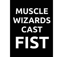 Muscle wizards cast FIST - white text Photographic Print