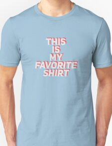 This is my favorite ... T-Shirt