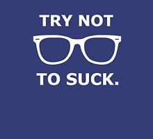 Try Not To Suck. - Cubs - Joe Maddon Saying T-Shirt