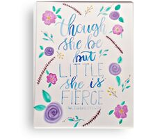 Though She be but Little Canvas Print