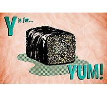 Y is for... Yum! Photographic Print