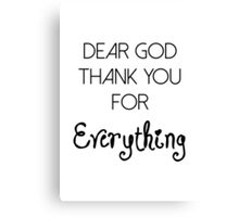 Dear God Thank You For Everything Canvas Print
