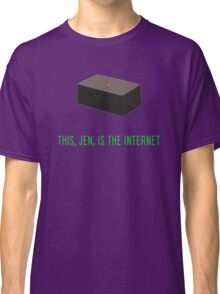This, Jen, is the internet! Classic T-Shirt