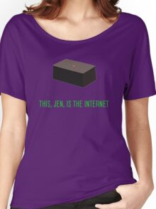 This, Jen, is the internet! Women's Relaxed Fit T-Shirt