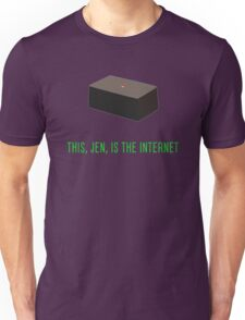 This, Jen, is the internet! Unisex T-Shirt