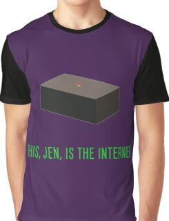 This, Jen, is the internet! Graphic T-Shirt