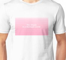 Utopians in Dystopia Unisex T-Shirt