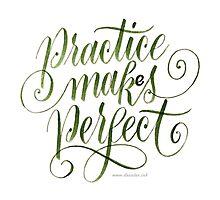 Practice Maks Perfect Photographic Print