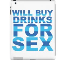 Wil buy drinks for Sex iPad Case/Skin