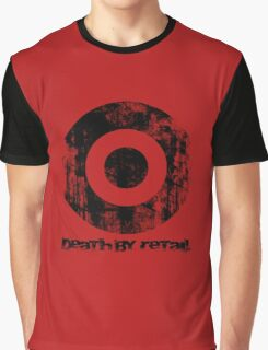 Death By Retail Graphic T-Shirt