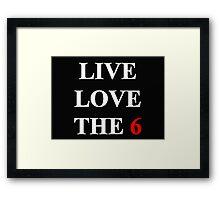 Live Love inTOthe6 Framed Print
