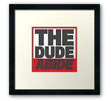 The Dude Abide Framed Print