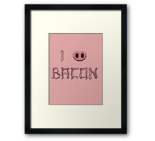 I love bacon Framed Print