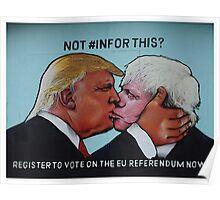 Not #InFor this -EU Referendum street art in Bristol Poster