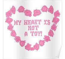 my heart isnt a toy Poster