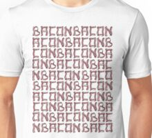 Baconbaconbacon... Unisex T-Shirt