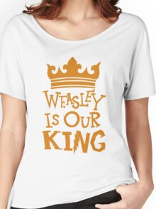 Weasley Is Our King  Women's Relaxed Fit T-Shirt