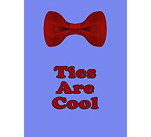 Bow Ties Are Cool T-Shirt - Hipster Tie Sticker Small - TV Quote  Classic Photographic Print