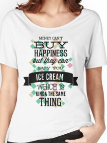 Money Can't Buy Happiness Women's Relaxed Fit T-Shirt