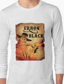 Wanted- Erron Black Long Sleeve T-Shirt