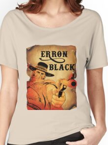 Wanted- Erron Black Women's Relaxed Fit T-Shirt