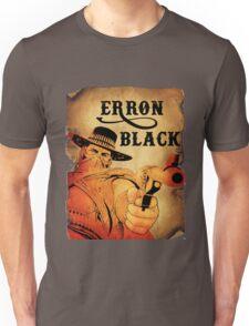 Wanted- Erron Black Unisex T-Shirt