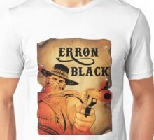 Wanted- Erron Black Unisex T-Shirt